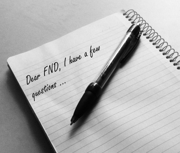 """Dear FND, I have a few questions …"""